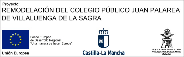 """Proyecto: """"REMODELACIÓN DEL COLEGIO PÚBLICO JUAN PALAREA DE VILLALUENGA DE LA SAGRA"""""""